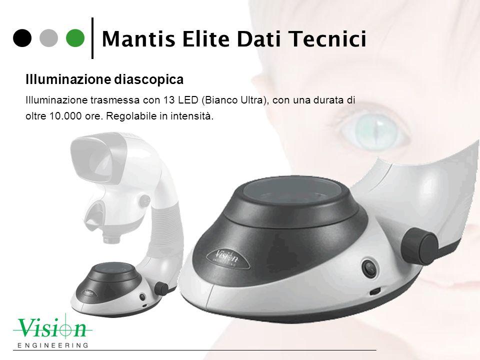 Mantis Elite Dati Tecnici Illuminazione diascopica Illuminazione trasmessa con 13 LED (Bianco Ultra), con una durata di oltre 10.000 ore. Regolabile i