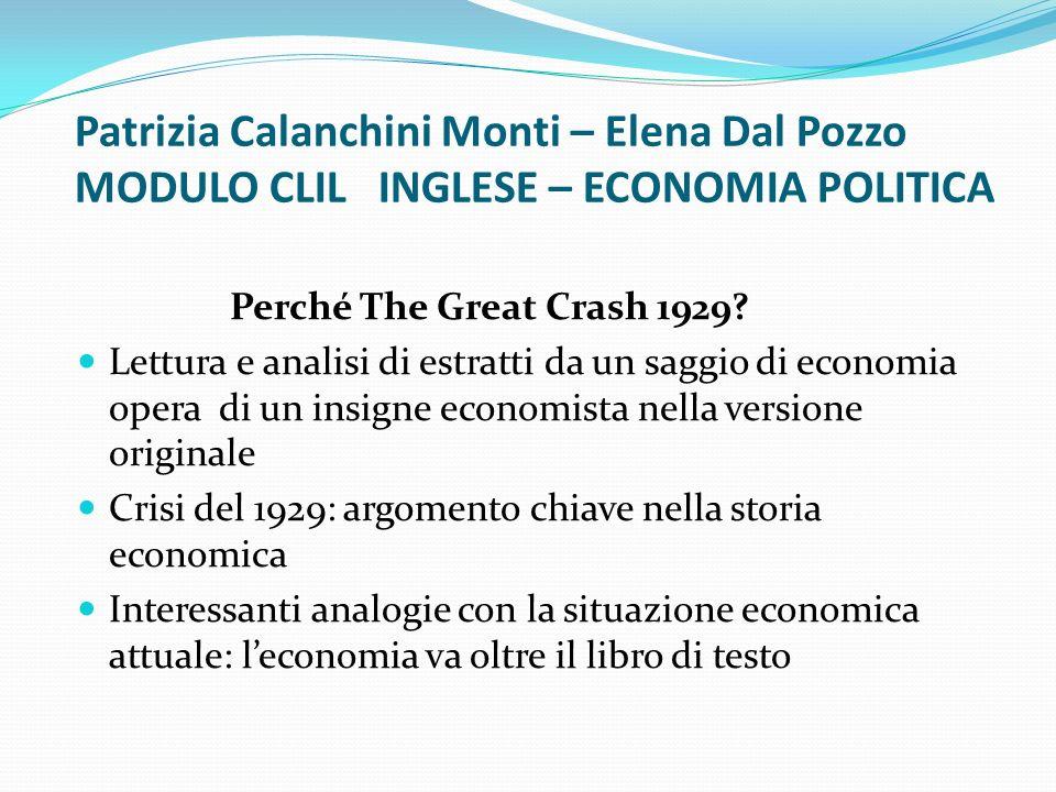 Patrizia Calanchini Monti – Elena Dal Pozzo MODULO CLIL INGLESE – ECONOMIA POLITICA Perché The Great Crash 1929? Lettura e analisi di estratti da un s