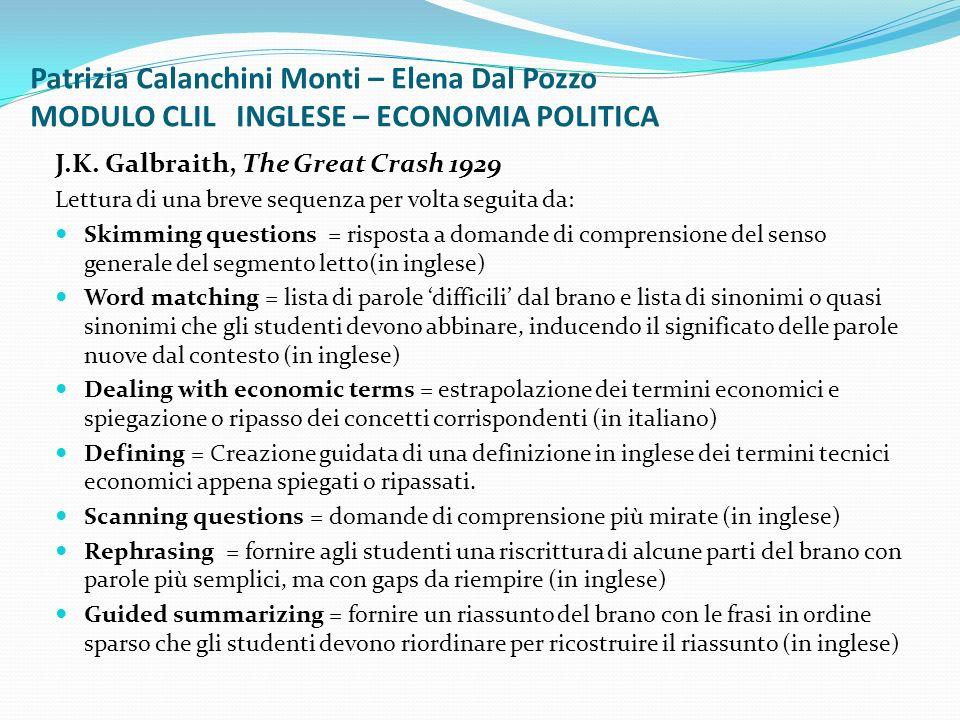 Patrizia Calanchini Monti – Elena Dal Pozzo MODULO CLIL INGLESE – ECONOMIA POLITICA J.K. Galbraith, The Great Crash 1929 Lettura di una breve sequenza