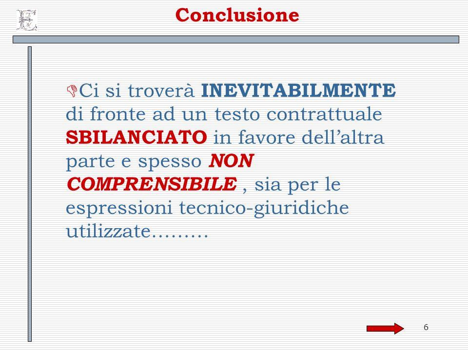 117 Ove gli accordi al riguardo siano di natura particolarmente complessi, essi possono essere trattati in un separato documento nel quale i soci partecipanti regolano i reciproci rapporti (shareholders agreement).