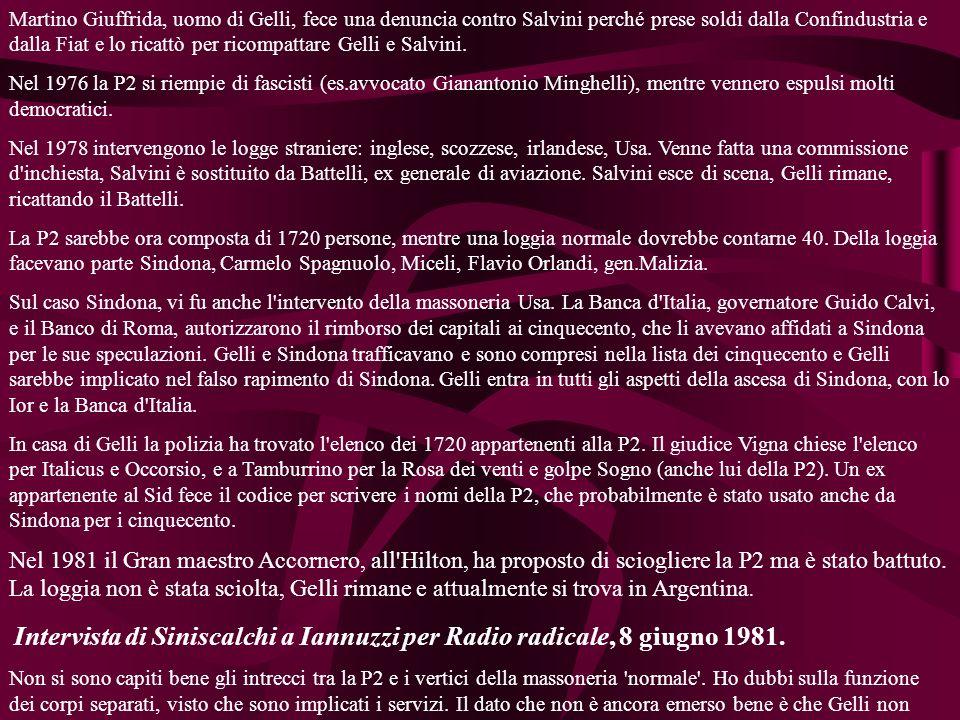 Martino Giuffrida, uomo di Gelli, fece una denuncia contro Salvini perché prese soldi dalla Confindustria e dalla Fiat e lo ricattò per ricompattare Gelli e Salvini.