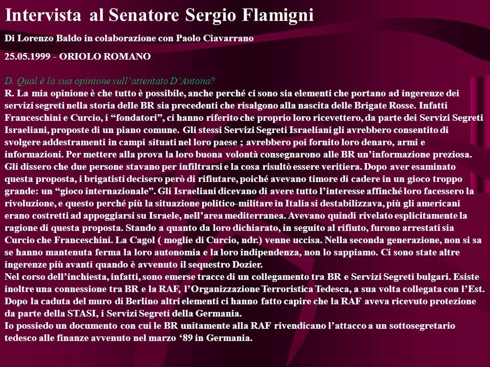 Intervista al Senatore Sergio Flamigni Di Lorenzo Baldo in colaborazione con Paolo Ciavarrano 25.05.1999 - ORIOLO ROMANO D.