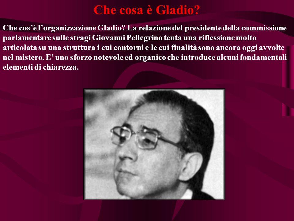 Che cosa è Gladio. Che cosè lorganizzazione Gladio.