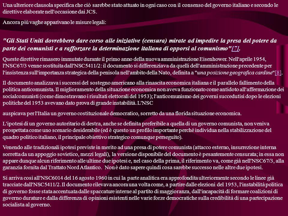 Una ulteriore clausola specifica che ciò sarebbe stato attuato in ogni caso con il consenso del governo italiano e secondo le direttive elaborate nell occasione dai JCS.