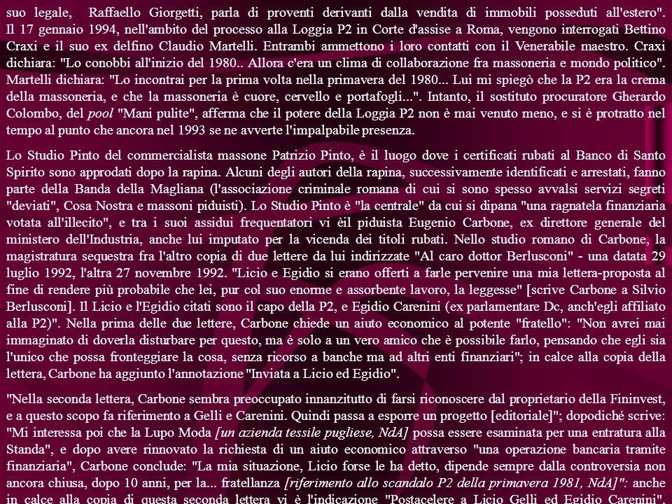 suo legale, Raffaello Giorgetti, parla di proventi derivanti dalla vendita di immobili posseduti all'estero