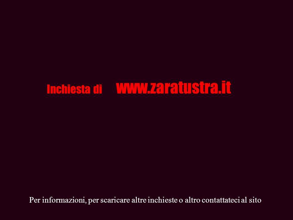 Inchiesta di www.zaratustra.it Per informazioni, per scaricare altre inchieste o altro contattateci al sito