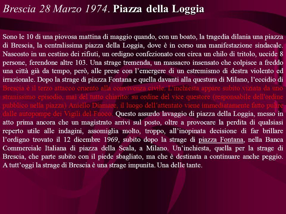 Piazza della Loggia Brescia 28 Marzo 1974.