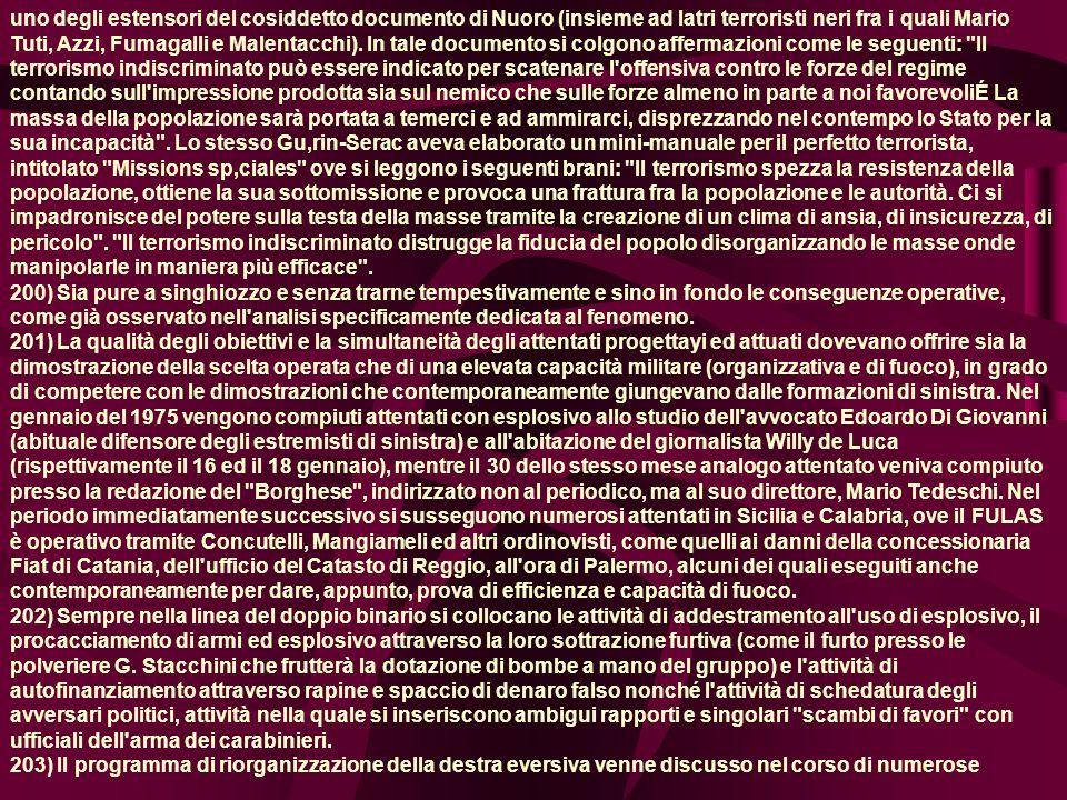 uno degli estensori del cosiddetto documento di Nuoro (insieme ad latri terroristi neri fra i quali Mario Tuti, Azzi, Fumagalli e Malentacchi).
