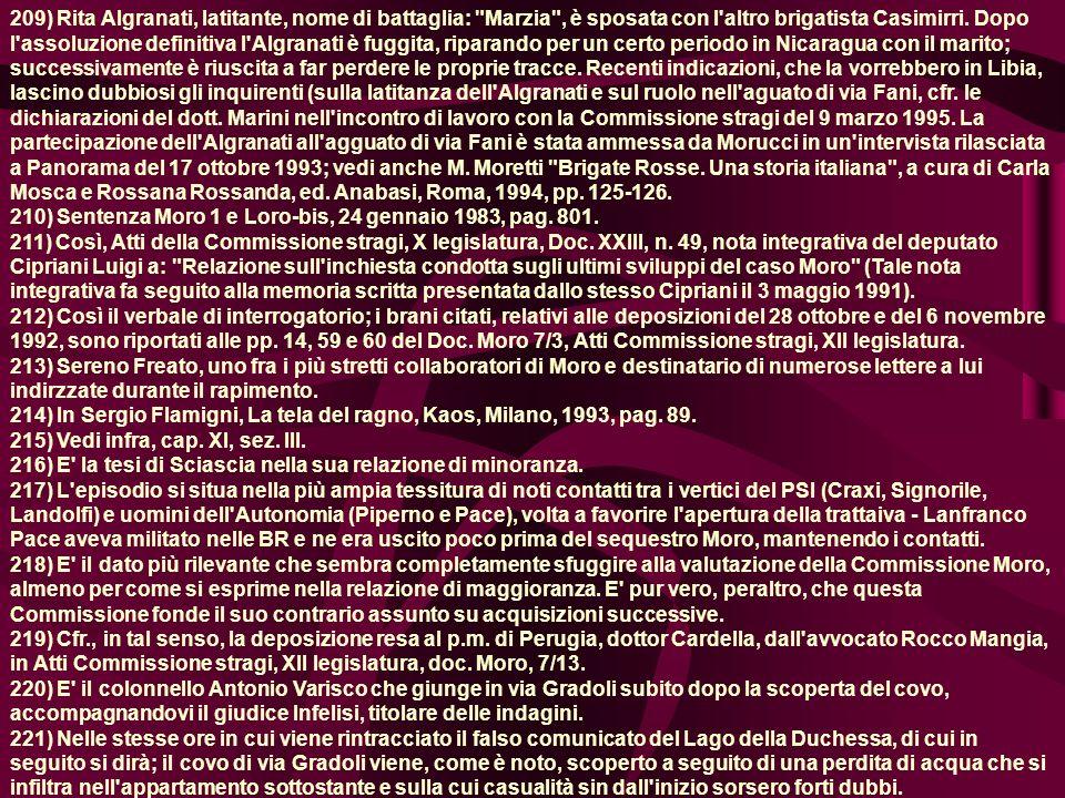 209) Rita Algranati, latitante, nome di battaglia: Marzia , è sposata con l altro brigatista Casimirri.
