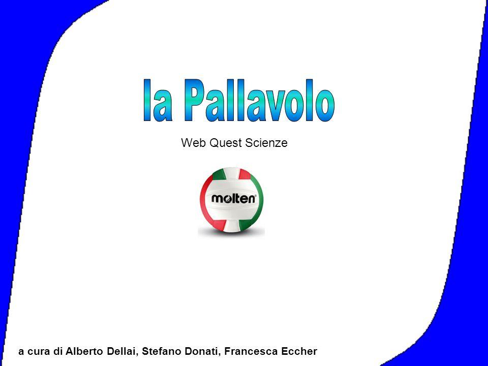 Web Quest Scienze a cura di Alberto Dellai, Stefano Donati, Francesca Eccher