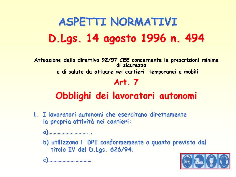 ASPETTI NORMATIVI D.Lgs. 14 agosto 1996 n. 494 Attuazione della direttiva 92/57 CEE concernente le prescrizioni minime di sicurezza e di salute da att