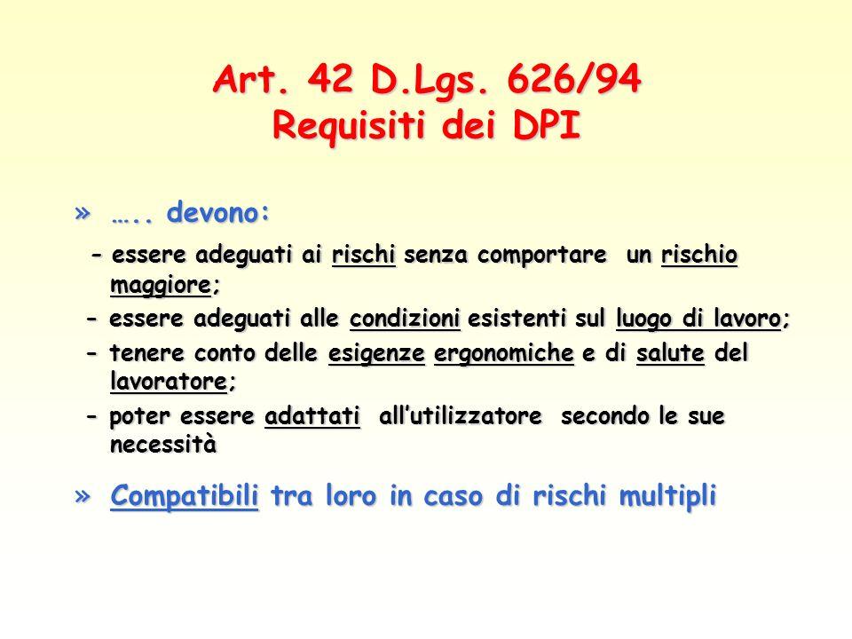 D.Lgs.626/94 art. 42 2. I DPI…..
