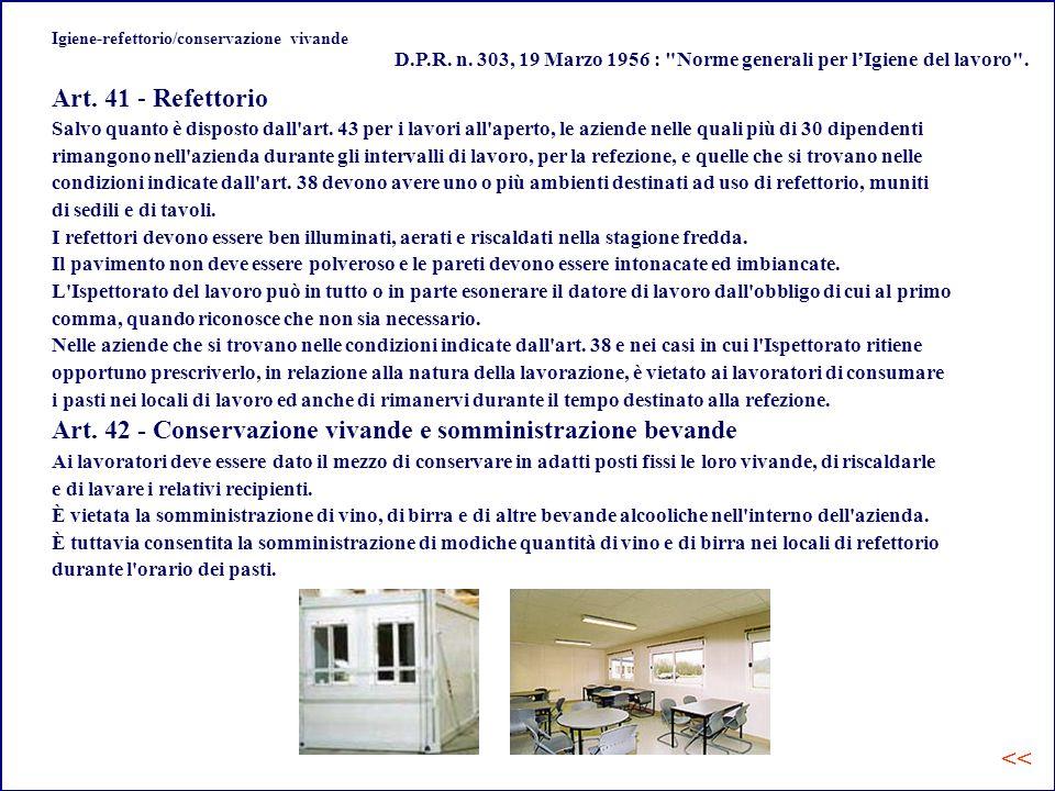Igiene-refettorio/conservazione vivande Art.41 - Refettorio Salvo quanto è disposto dall art.