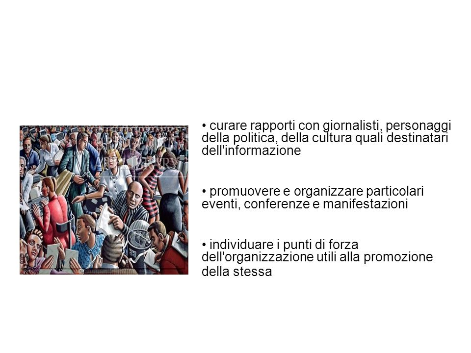 PRINCIPALI INTERLOCUTORI I principali interlocutori dellufficio stampa sono i mass media: quotidiani, radio, tv, riviste, ecc.