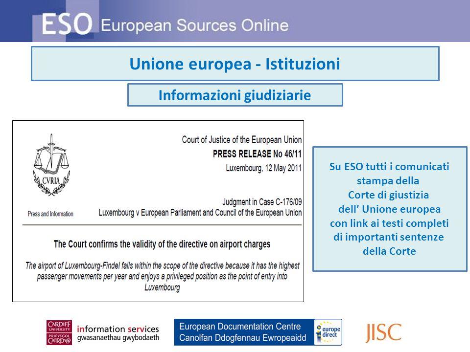 Unione europea - Istituzioni Informazioni giudiziarie Su ESO tutti i comunicati stampa della Corte di giustizia dell Unione europea con link ai testi completi di importanti sentenze della Corte