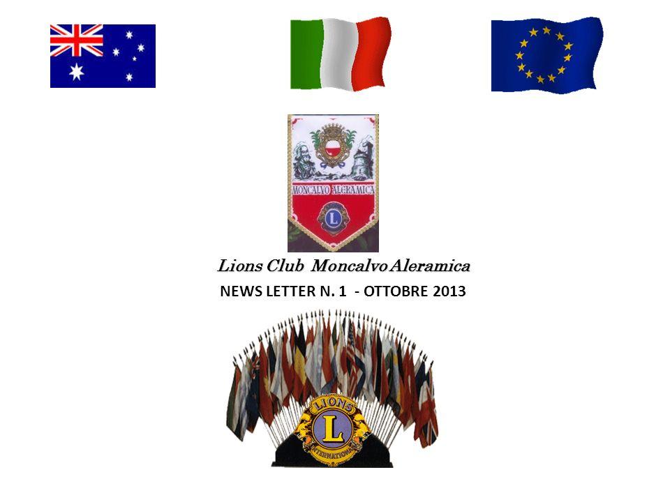 NOTIZIE DAL CLUB 1 – AL VIA LANNO SOCIALE 2013-14 Intenso inizio di anno sociale per il Lions Club Moncalvo Aleramica che ha recentemente avviato le attività del nuovo anno sociale che vedrà la presidenza di Gabriella Falda.