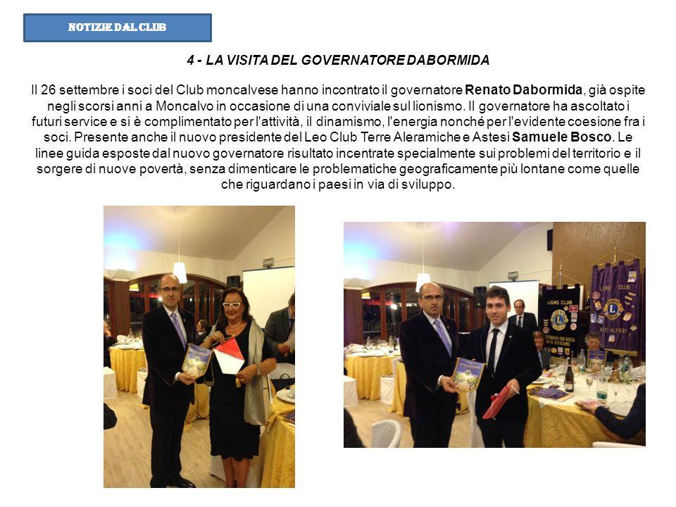 4 - LA VISITA DEL GOVERNATORE DABORMIDA Il 26 settembre i soci del Club moncalvese hanno incontrato il governatore Renato Dabormida, già ospite negli
