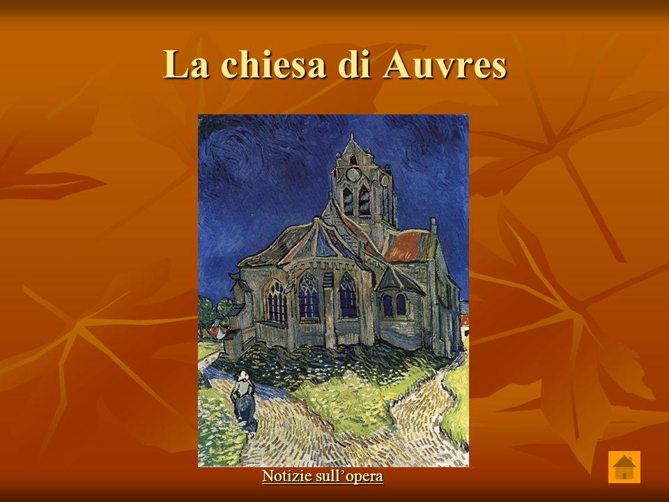 La chiesa di Auvres Notizie sullopera Notizie sullopera