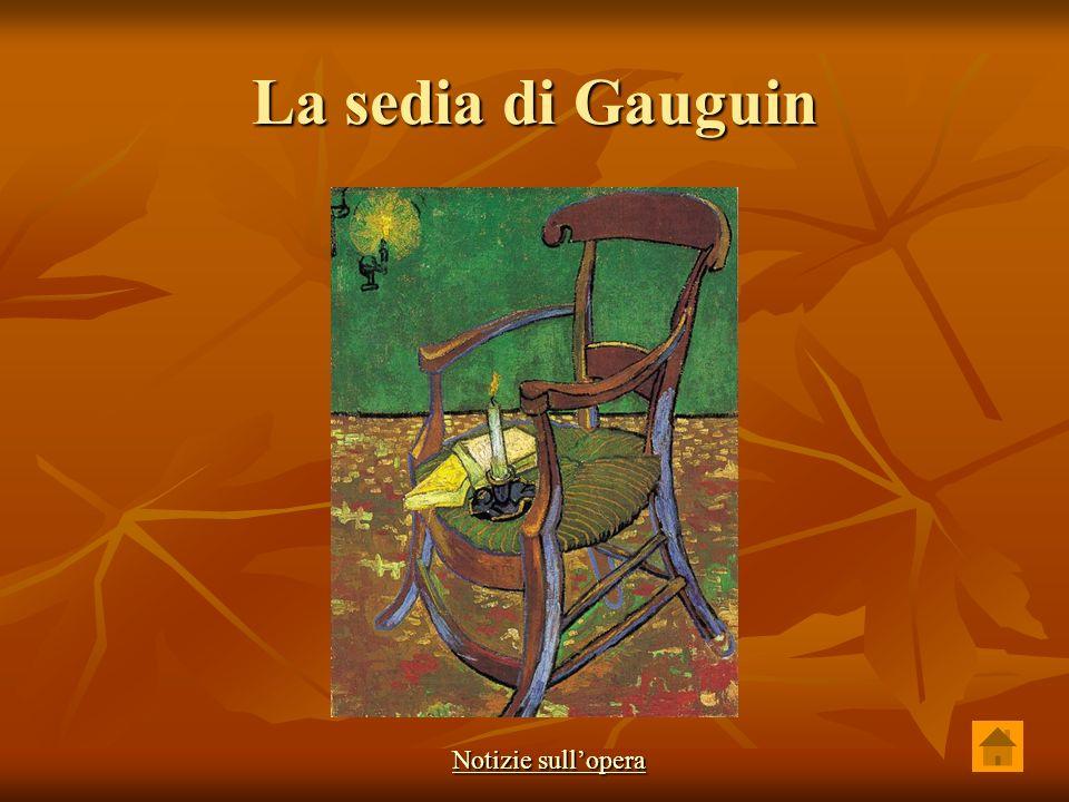 La sedia di Gauguin Notizie sullopera Notizie sullopera