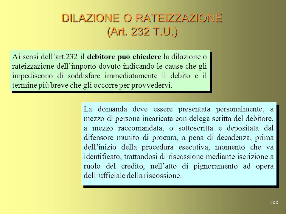 99 DILAZIONE O RATEIZZAZIONE (Art. 232 T.U.) Decreto Dirigenziale 28-03-2003 Circolare Min. n.11 del 23-10-2003 Decreto Dirigenziale 28-03-2003 Circol