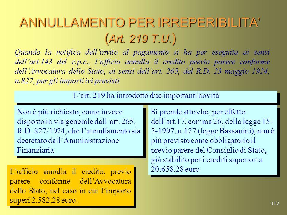 111 DISCARICO AUTOMATICO PER INESIGIBILITA DELLE SPESE PROCESSUALI DI MANTENIMENTO DI IMPORTO NON SUPERIORE AD EURO 25,82 (Art. 228 T.U.) Sino a che i