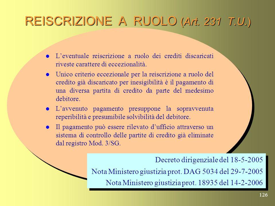 125 REISCRIZIONE A RUOLO (Art. 231 T.U.) In applicazione dellart. 20, comma 6, del D. Lgs. 13-4-1999, n.112, con decreto dirigenziale del Ministero de