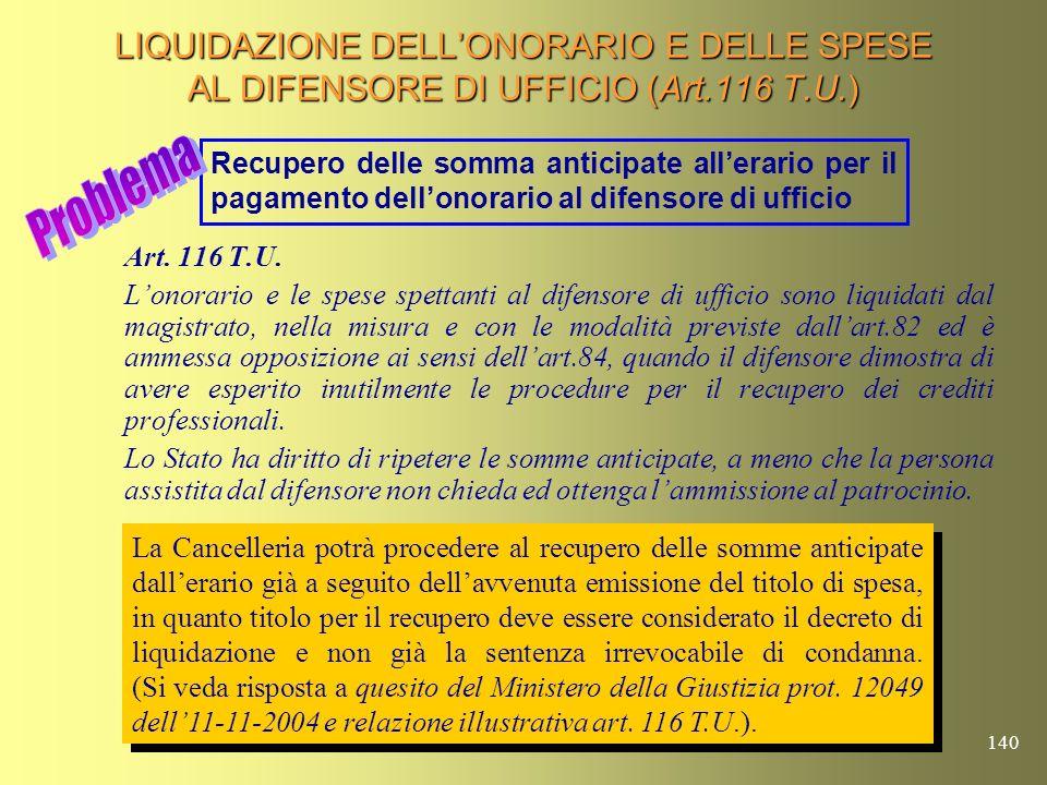 139 SPESE DISTRUZIONE CORPI DI REATO NOTA Ministero giustizia 20-01-2003 Prot. n. 1/759/44/U Dalla lettura dellart. 5 del T.U. sulle spese di giustizi
