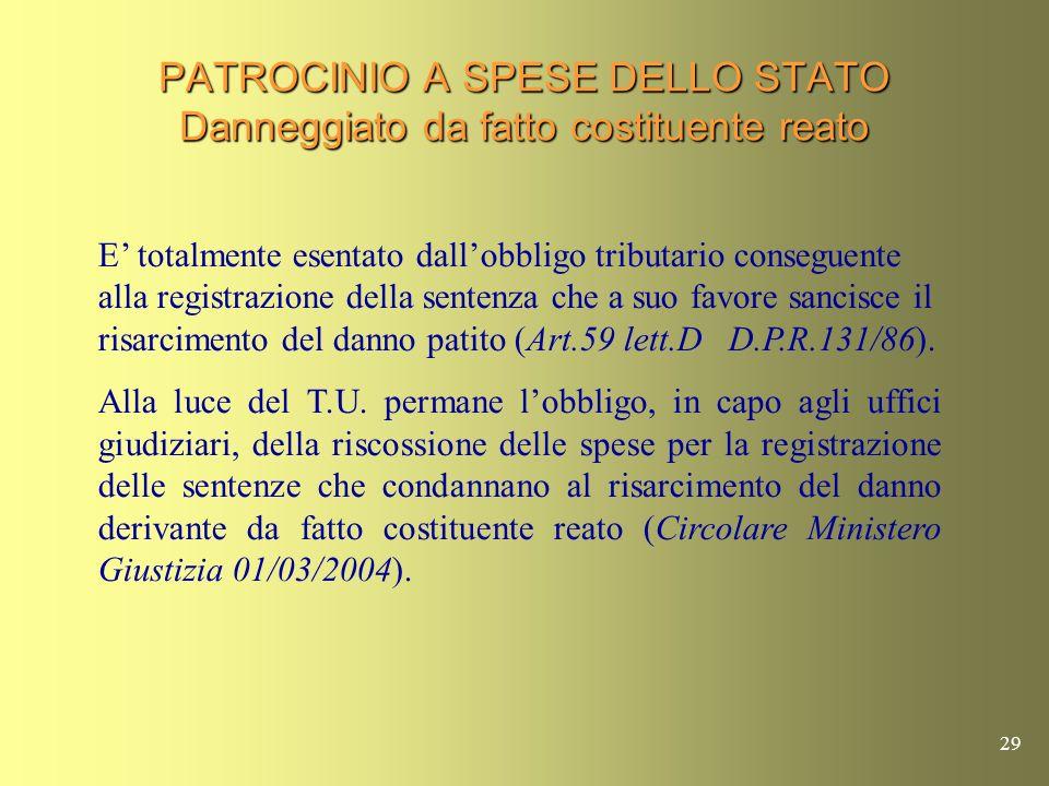 28 PATROCINIO A SPESE DELLO STATO Esame dei casi Causa definita per transazione Cause contro i soggetti ammessi al beneficio Cancellazione causa ( ex art.