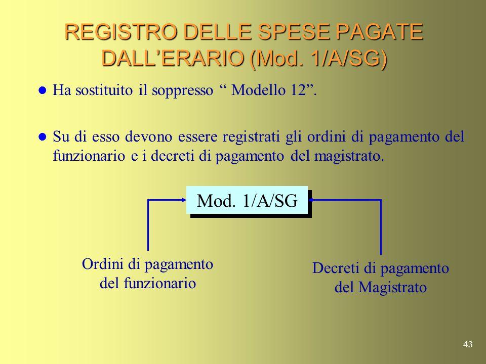 42 I REGISTRI Mod. 1/A/SGMod. 2/A/SGMod. 3/SG Corti di Appello Tribunali Ordinari Procure Sezioni distaccate di Tribunale Tribunali per i minorenni Uf