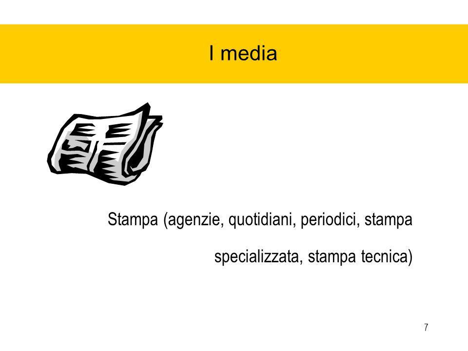 7 I media Stampa (agenzie, quotidiani, periodici, stampa specializzata, stampa tecnica)