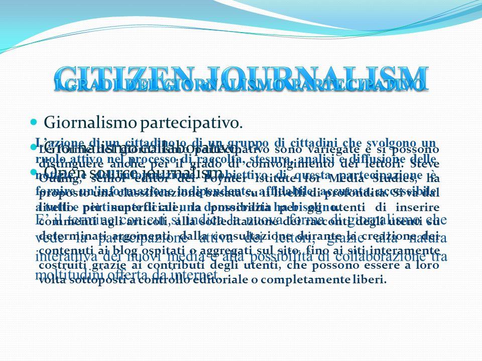 Giornalismo partecipativo. Giornalismo collaborativo. Open source journalism. E il termine con cui si indica la nuova forma di giornalismo che vede la