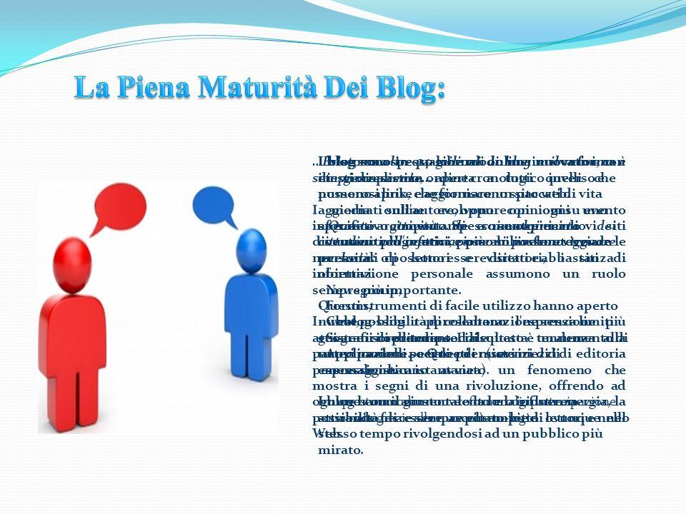 …Esistono oltre 14 milioni di blog e il numero è sempre crescente… I media online evolvono con ogni evento informativo importante e mentre i nuovi sit