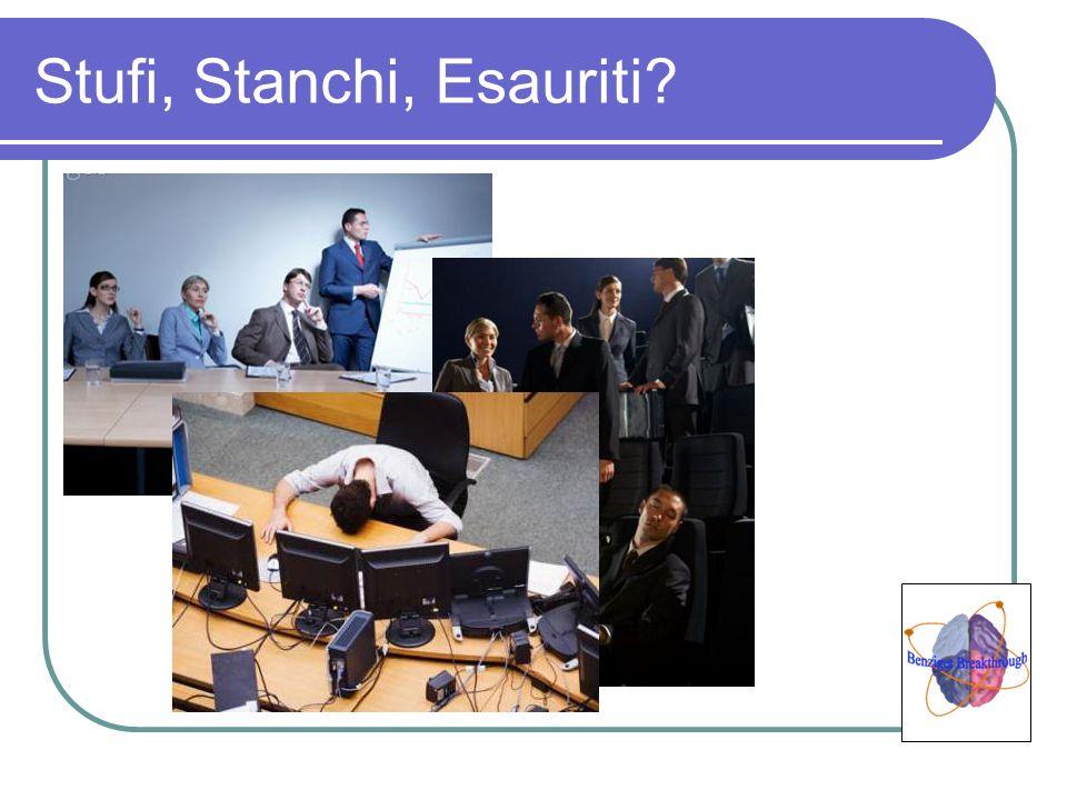 Stufi, Stanchi, Esauriti?