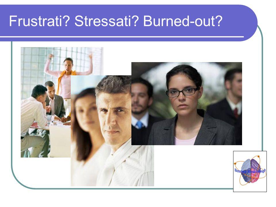 Frustrati? Stressati? Burned-out?