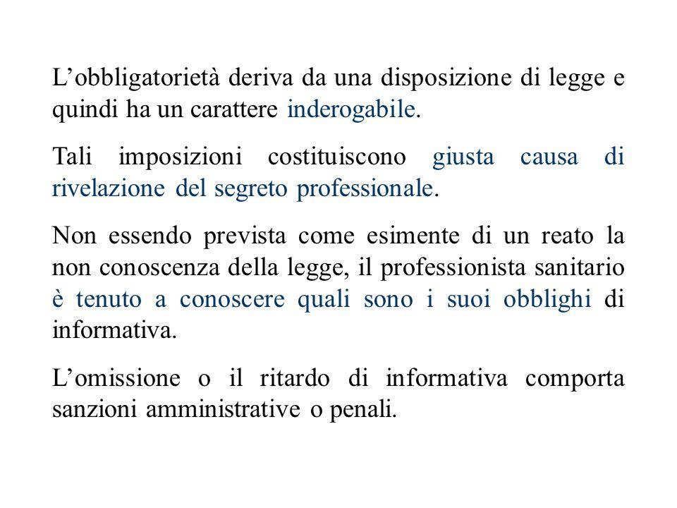 Lobbligatorietà deriva da una disposizione di legge e quindi ha un carattere inderogabile. Tali imposizioni costituiscono giusta causa di rivelazione
