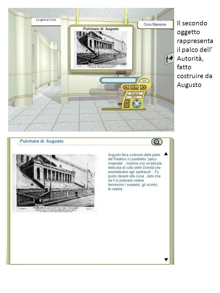 Il secondo oggetto rappresenta il palco dell Autorità, fatto costruire da Augusto