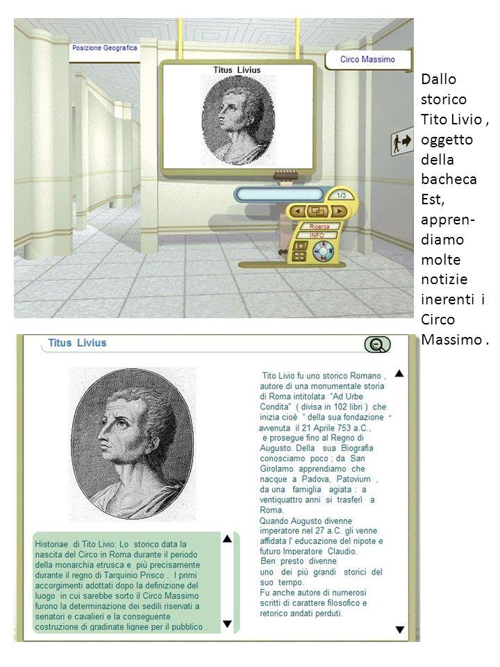 Dallo storico Tito Livio, oggetto della bacheca Est, appren- diamo molte notizie inerenti i Circo Massimo.