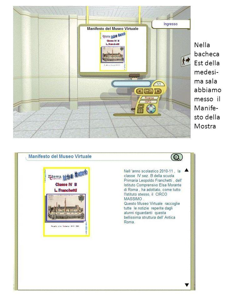 Nella bacheca Sud abbiamo illustrato il Progetto dellanno scolastico 2010-11 che si svolgerà con la collabo - razione dellArcheo- loga Lucia Evangelista