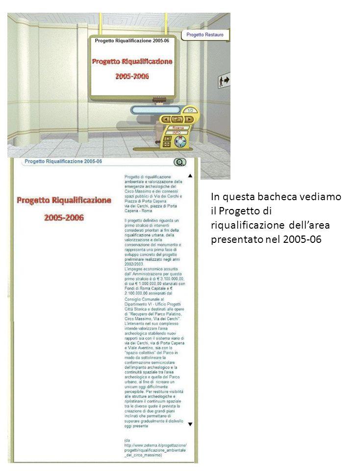 In questa bacheca vediamo il Progetto di riqualificazione dellarea presentato nel 2005-06