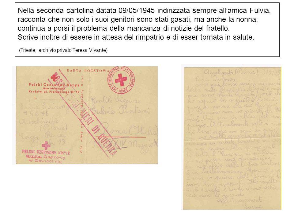 Nella terza cartolina, datata anchessa 09/05/1945, ed indirizzata ai cugini Enrico ed Angelo Vivante a Trieste, Laura dice di star bene, di essere in attesa di rimpatrio e che a voce racconterà tutto il trascorso di un anno di prigionia sotto i tedeschi.