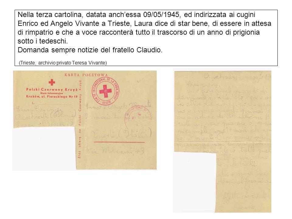 Nella terza cartolina, datata anchessa 09/05/1945, ed indirizzata ai cugini Enrico ed Angelo Vivante a Trieste, Laura dice di star bene, di essere in