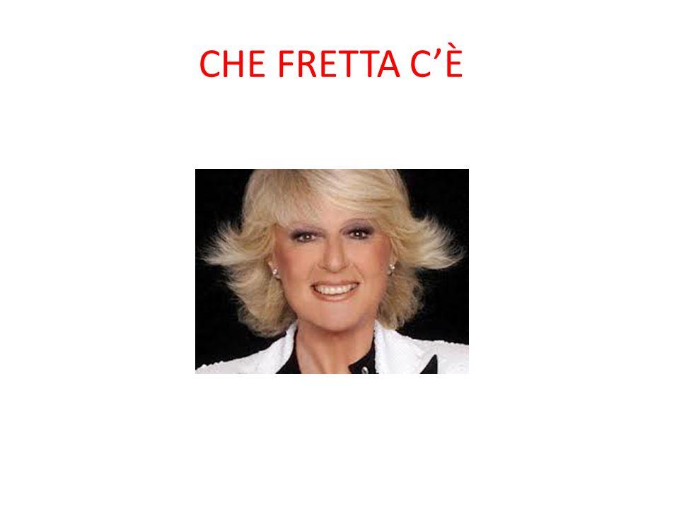CHE FRETTA CÈ