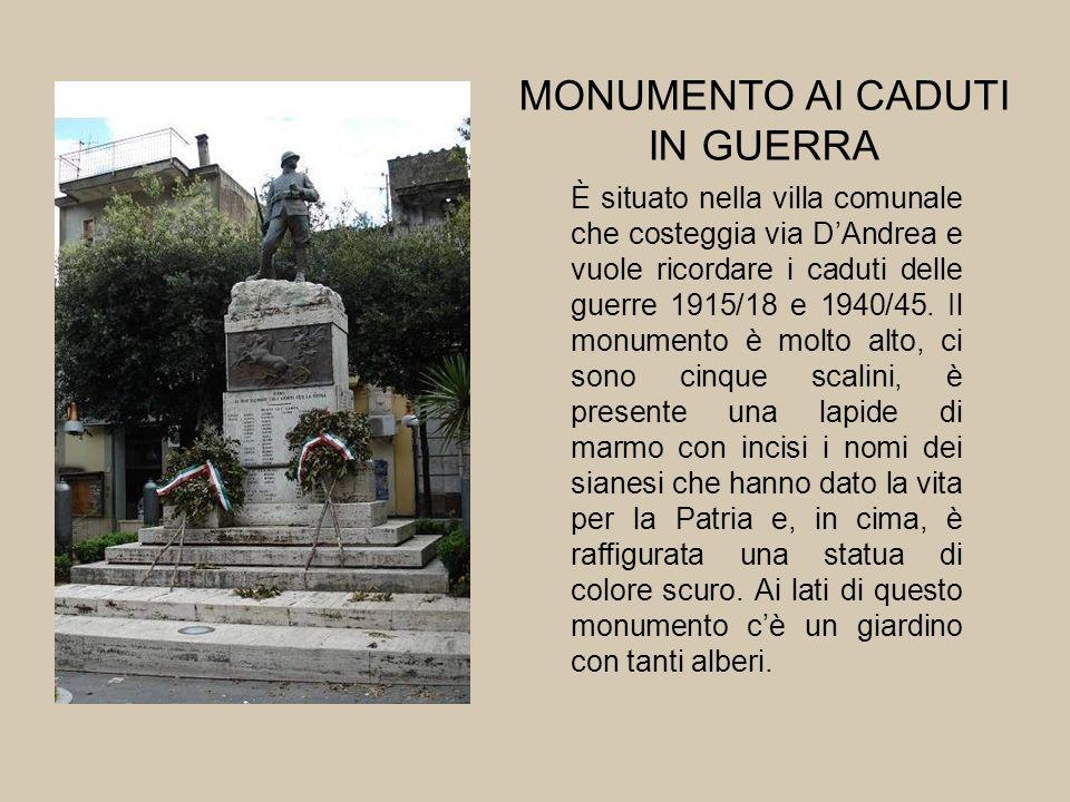 MONUMENTO AI CADUTI IN GUERRA È situato nella villa comunale che costeggia via DAndrea e vuole ricordare i caduti delle guerre 1915/18 e 1940/45. Il m