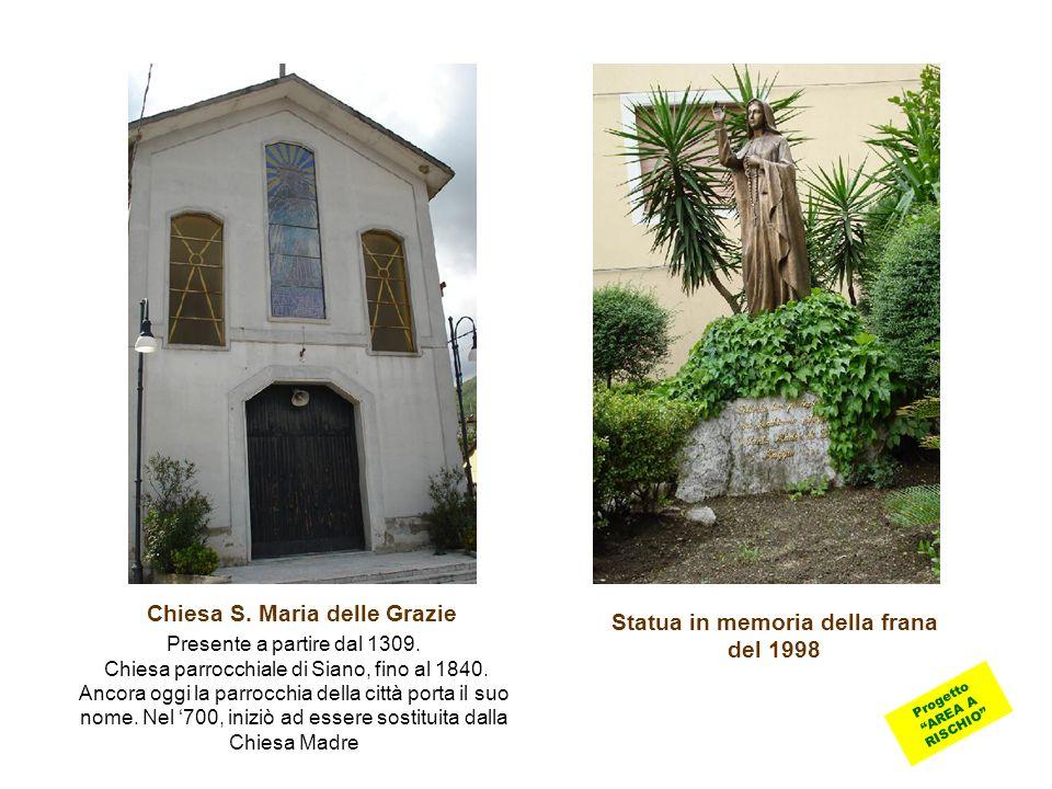 Chiesa S. Maria delle Grazie Presente a partire dal 1309. Chiesa parrocchiale di Siano, fino al 1840. Ancora oggi la parrocchia della città porta il s