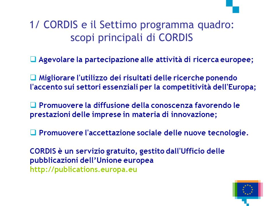CORDIS Express CORDIS Express: il bolletino settimanale con le notizie più importanti http://cordis.europa.eu/express 3/ Servizi informativi