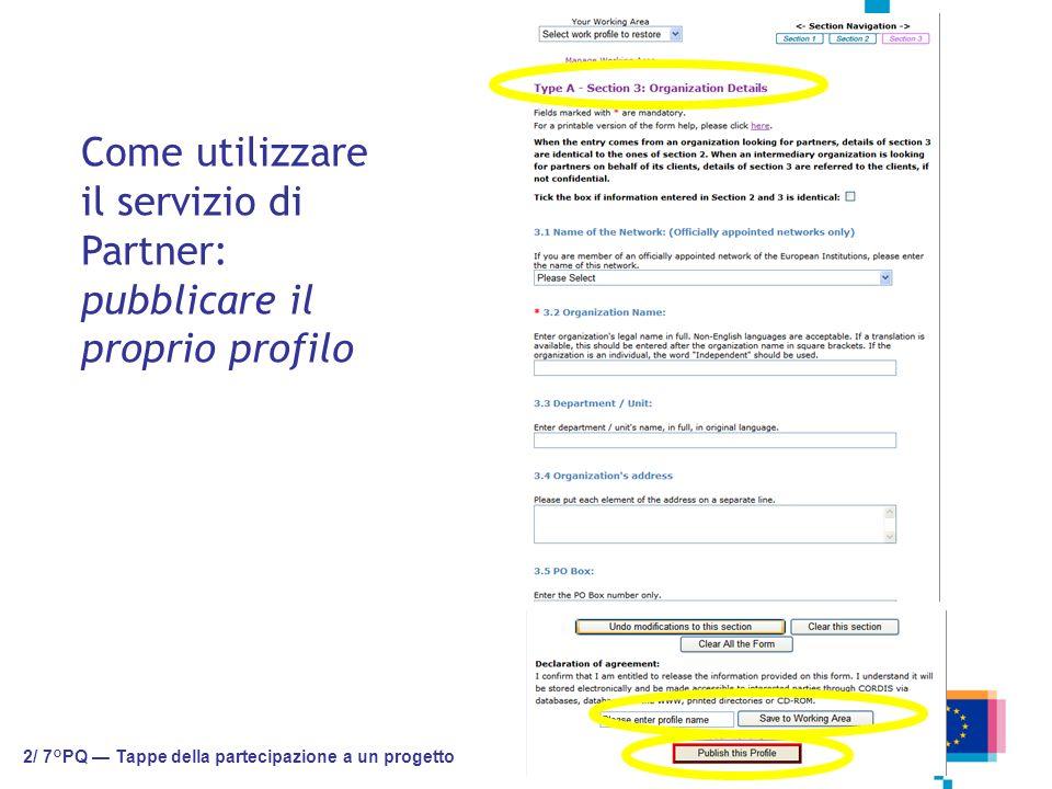 Come utilizzare il servizio di Partner: pubblicare il proprio profilo 2/ 7°PQ Tappe della partecipazione a un progetto
