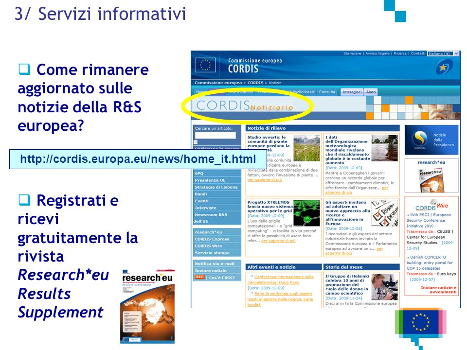 3/ Servizi informativi Come rimanere aggiornato sulle notizie della R&S europea.