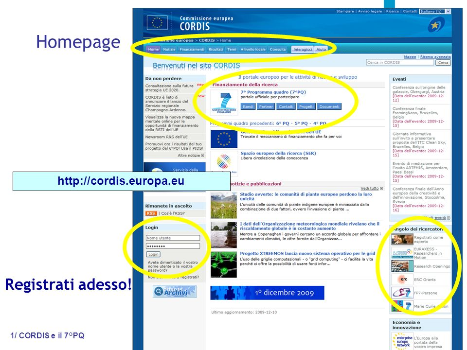 CORDIS RSS Recuperando il flusso di informazioni di CORDIS, è possibile visualizzare sul computer le ultime notizie pubblicate sul nostro sito, senza per questo doversi connettere alla nostra homepage.