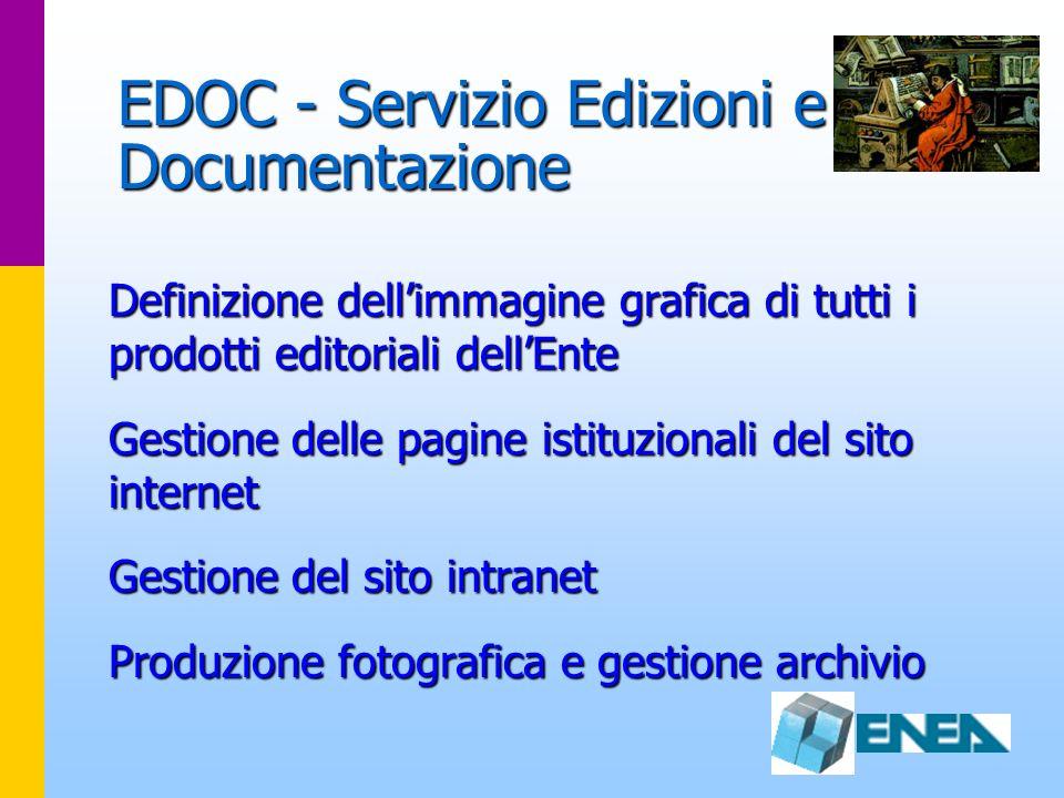 EDOC - Servizio Edizioni e Documentazione Definizione dellimmagine grafica di tutti i prodotti editoriali dellEnte Gestione delle pagine istituzionali