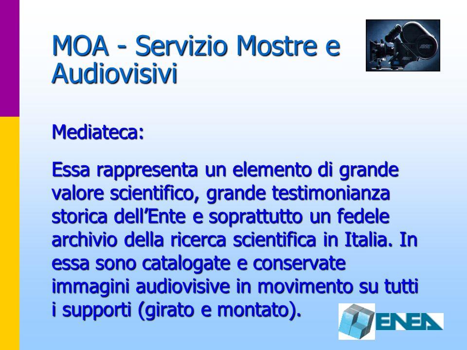 MOA - Servizio Mostre e Audiovisivi Mediateca: Essa rappresenta un elemento di grande valore scientifico, grande testimonianza storica dellEnte e sopr